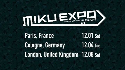 WOWOWで「MIKU EXPO 2018 EUROPE in Paris」が放送